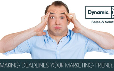 Deadlines – Your Marketing Friend!