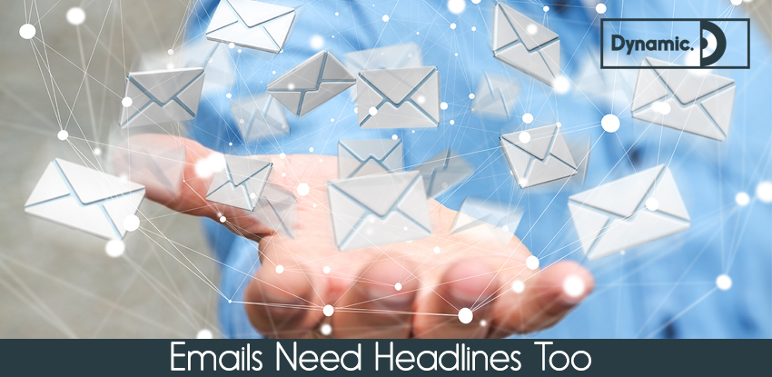 Emails Need Headlines Too!
