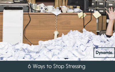 6 Ways to Stop Stressing!