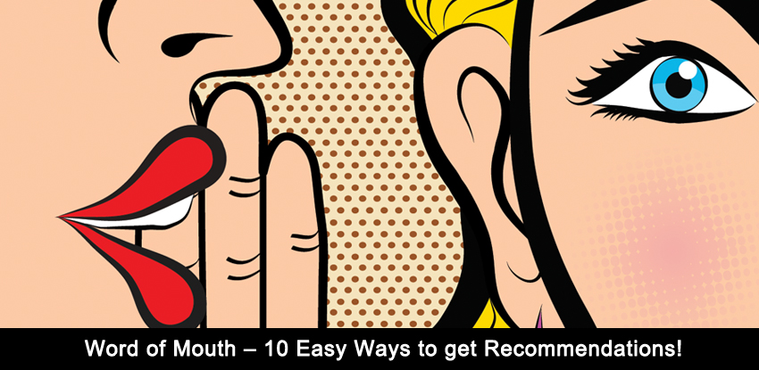 Word of Mouth – 10 Easy Ways to get Recommendations!