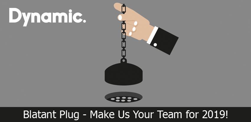 Blatant Plug – Make Us Your Team for 2019!