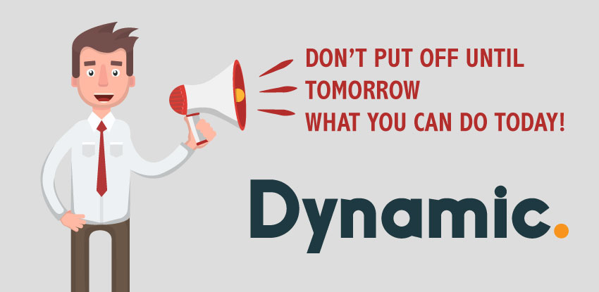 """""""Don't Put Off Until Tomorrow What You Can Do Today!"""""""